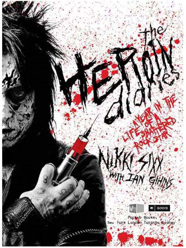 Book Review: The Heroin Diaries: A Year in the Life of a Shattered Rock Star by NikkiSixx